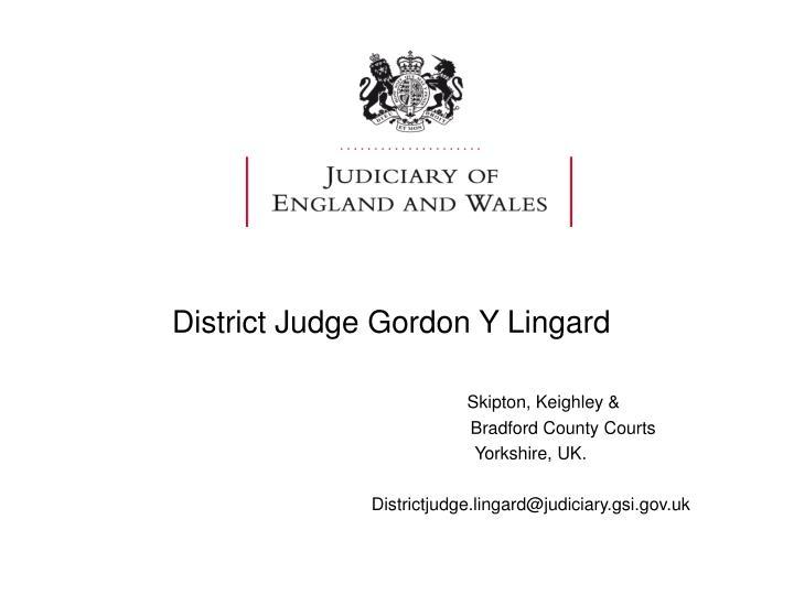 District Judge Gordon Y Lingard