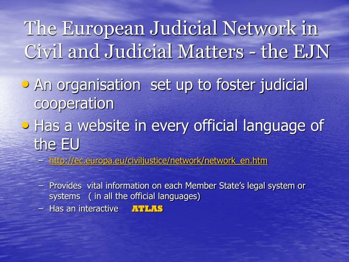 The European Judicial Network in Civil and Judicial Matters - the EJN