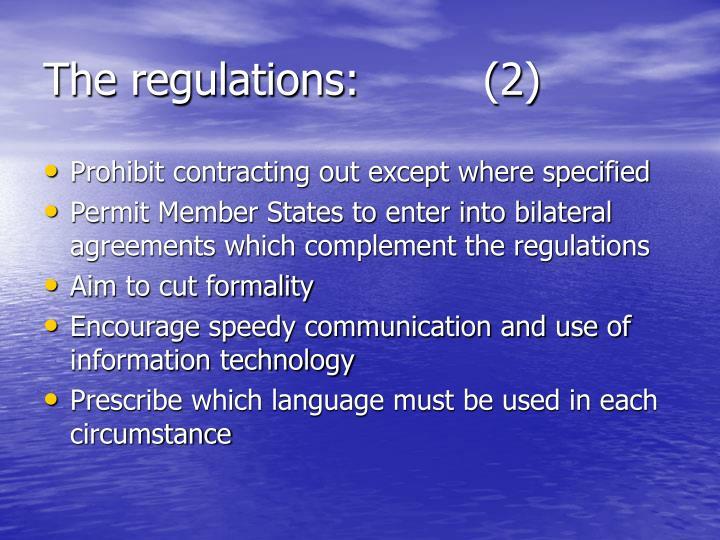 The regulations:         (2)