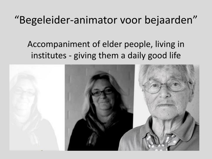 """""""Begeleider-animator voor bejaarden"""""""