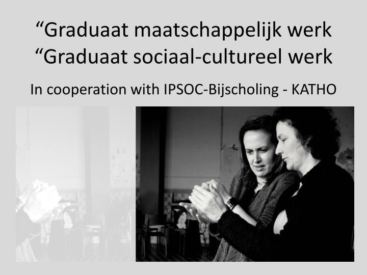 """""""Graduaat maatschappelijk werk"""