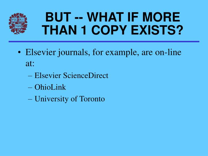 BUT -- WHAT IF MORE THAN 1 COPY EXISTS?