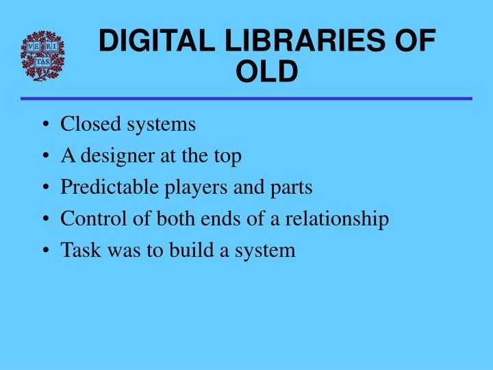 DIGITAL LIBRARIES OF OLD