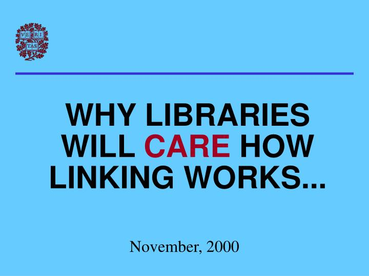 WHY LIBRARIES WILL