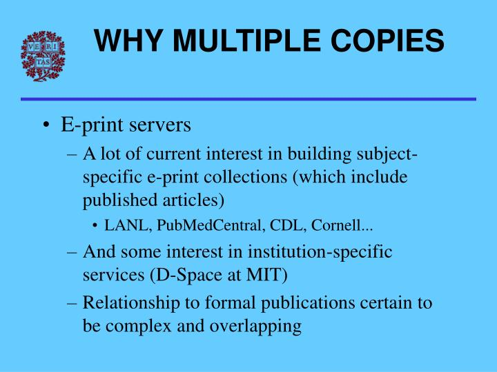 WHY MULTIPLE COPIES