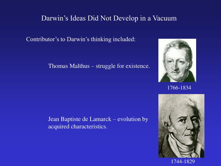 Thomas Malthus – struggle for existence.
