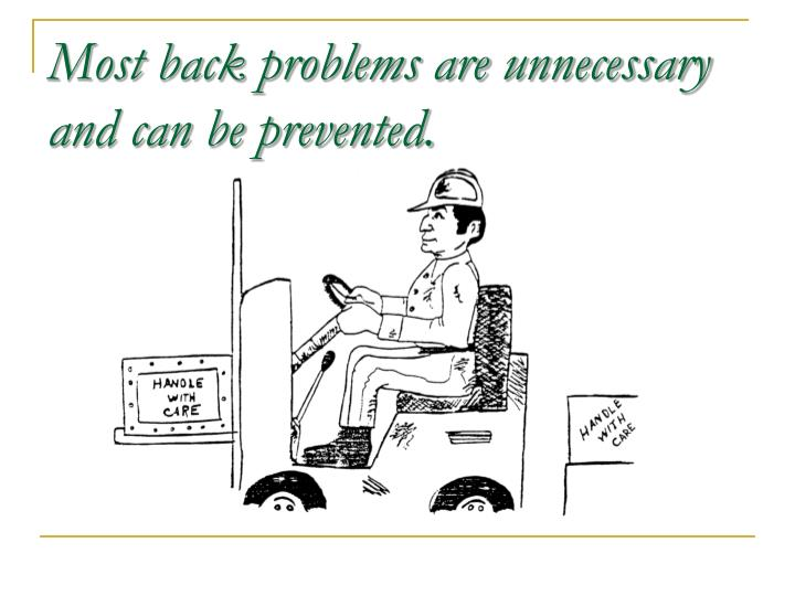 Most back problems are unnecessary and can be prevented.