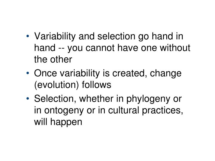 Variability and selection go hand in hand -- you cannot have one without the other