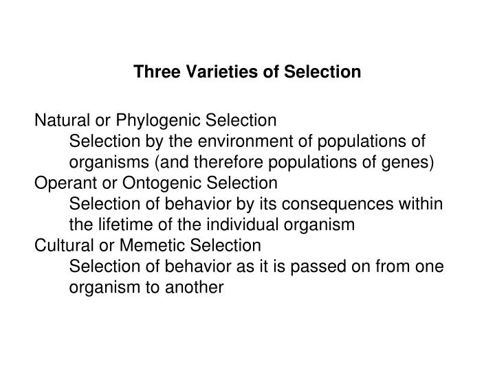 Three Varieties of Selection