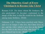 the objective goal of every christian is to become like christ