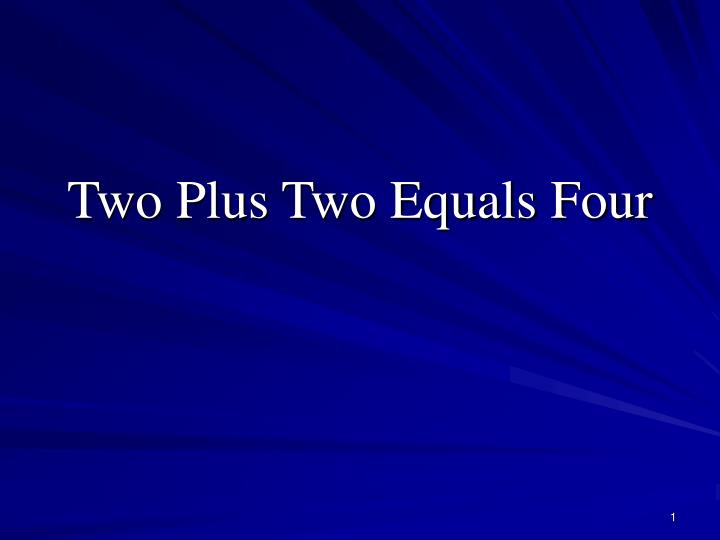 two plus two equals four
