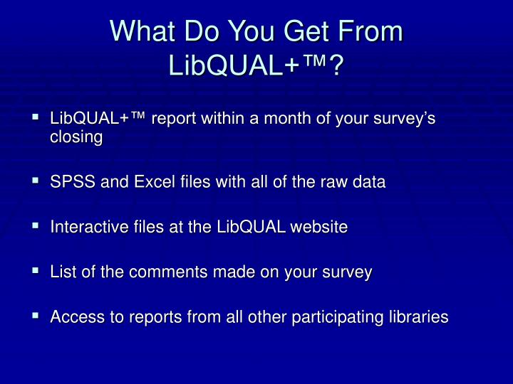 What Do You Get From LibQUAL+™?