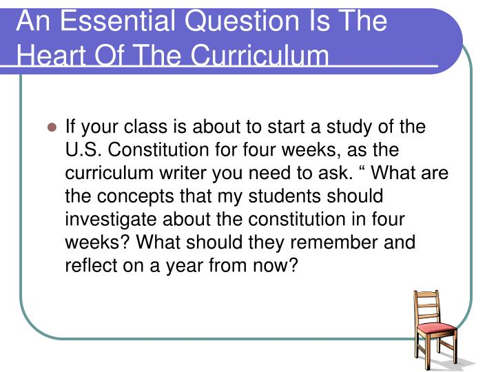 An Essential Question Is The Heart Of The Curriculum