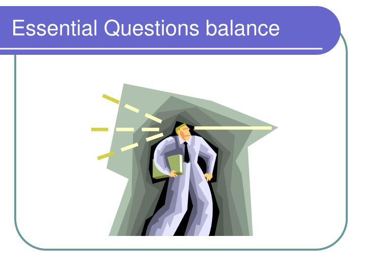 Essential Questions balance