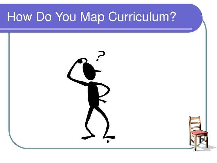 How Do You Map Curriculum?