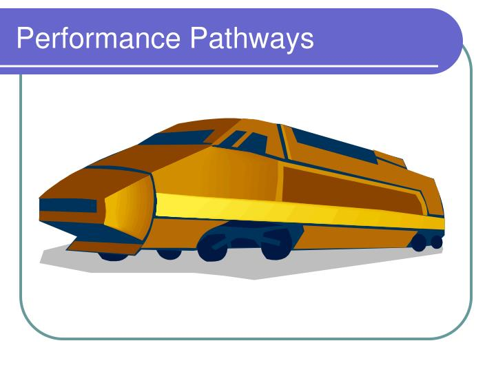 Performance Pathways