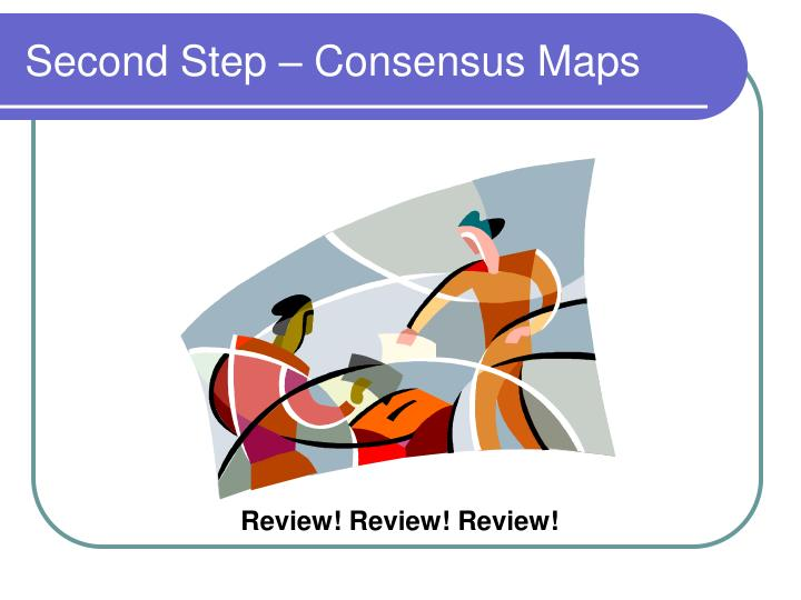 Second Step – Consensus Maps