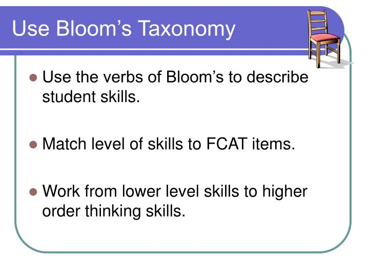 Use Bloom's Taxonomy
