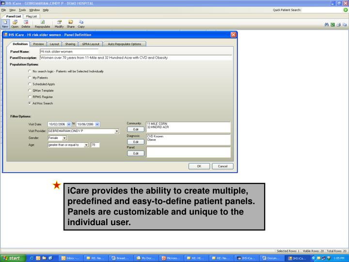 iCare provides the ability to create multiple, predefined and easy-to-define patient panels.  Panels are customizable and unique to the individual user.