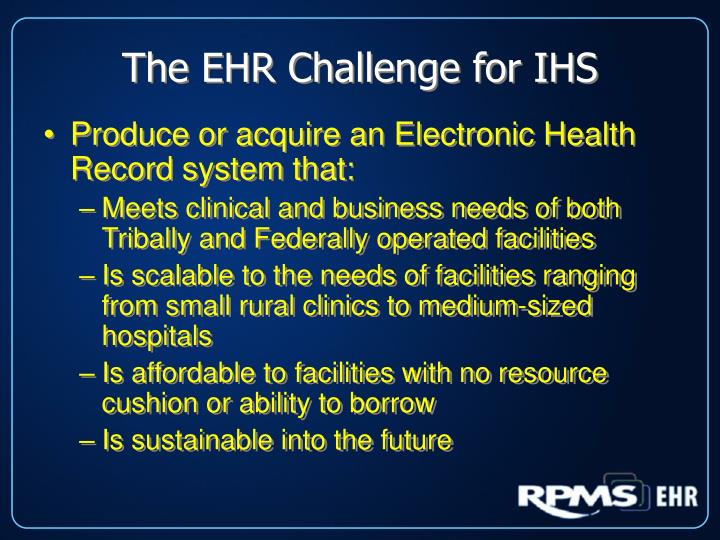 The EHR Challenge for IHS