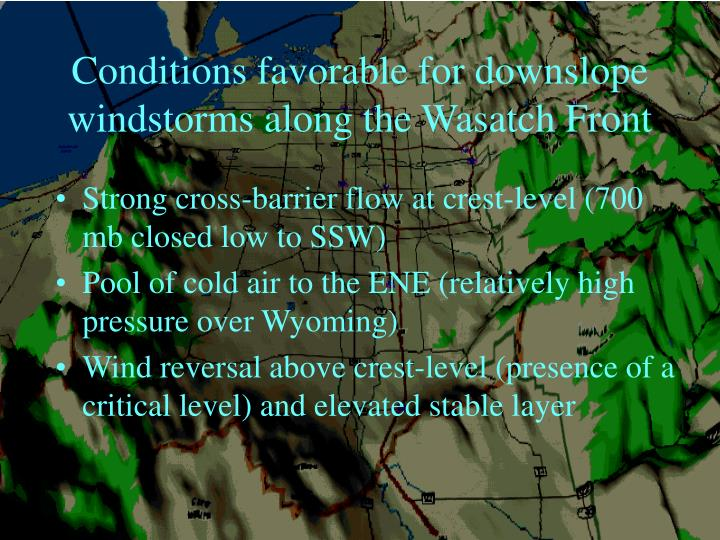 Conditions favorable for downslope windstorms along the Wasatch Front