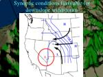 synoptic conditions favorable for downslope windstorms