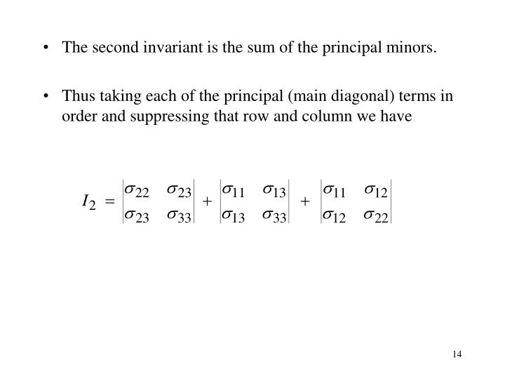 The second invariant is the sum of the principal minors.