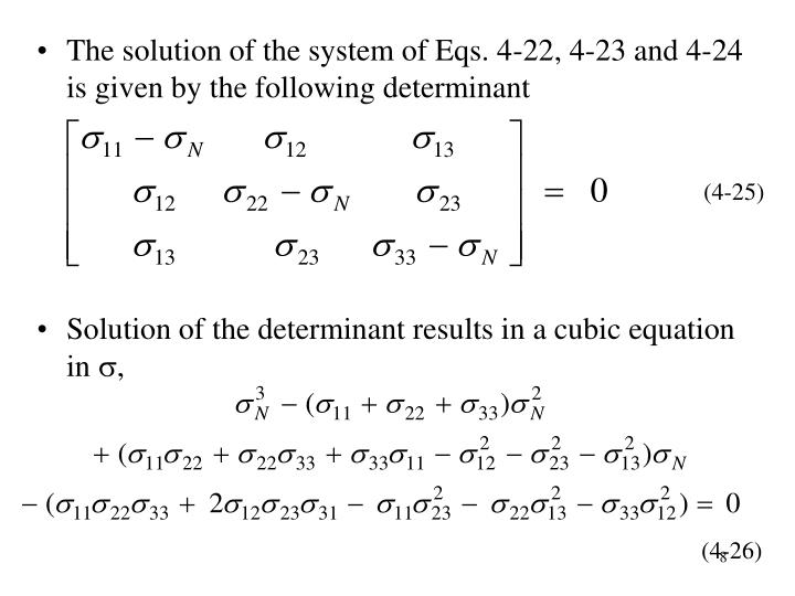 The solution of the system of Eqs. 4-22, 4-23 and 4-24 is given by the following determinant