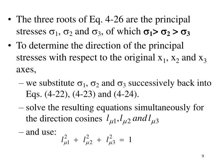 The three roots of Eq. 4-26 are the principal stresses