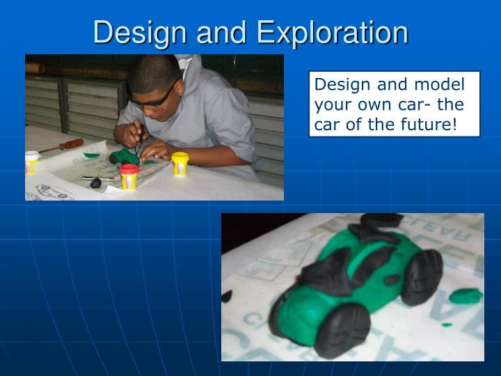 Design and Exploration