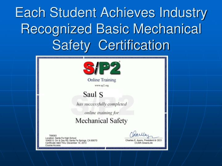 Each Student Achieves Industry Recognized Basic Mechanical Safety  Certification