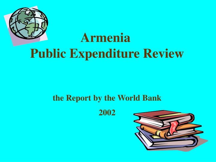 Armenia public expenditure review the report by the world bank 2002