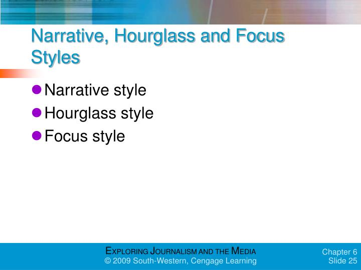 Narrative, Hourglass and Focus Styles