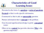 characteristics of good learning issues