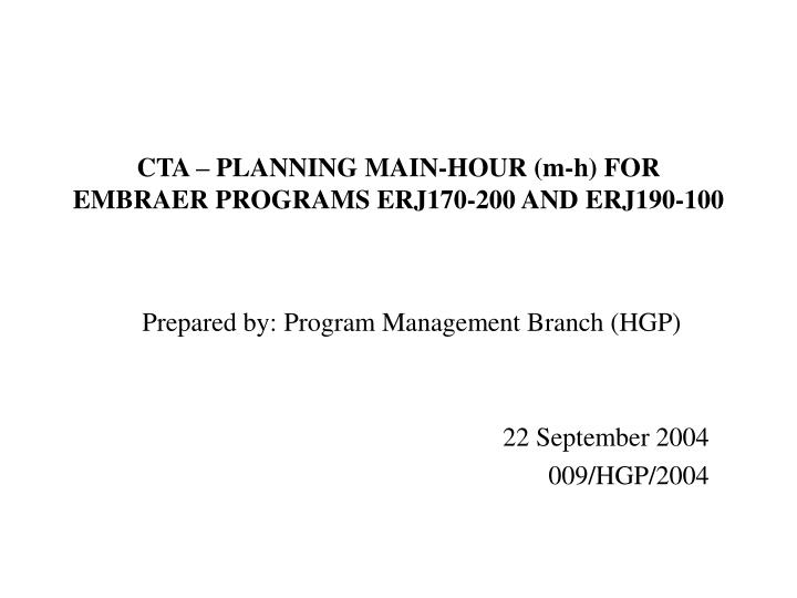 Cta planning main hour m h for embraer programs erj170 200 and erj190 100