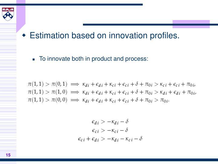 Estimation based on innovation profiles.
