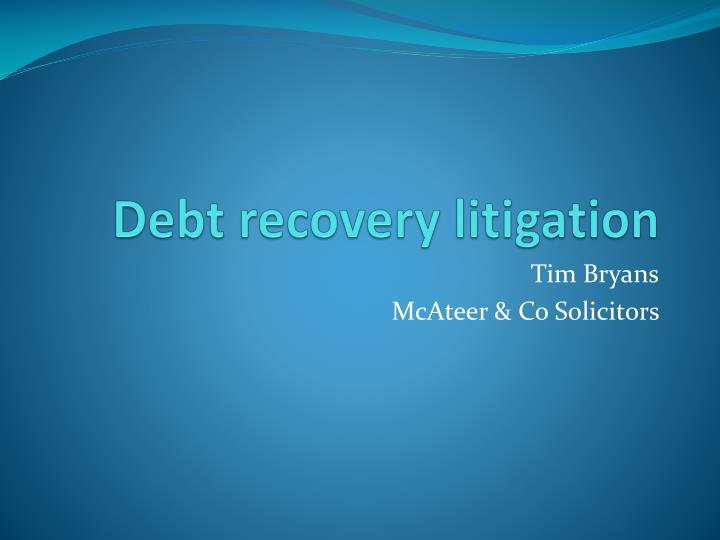 Debt recovery litigation
