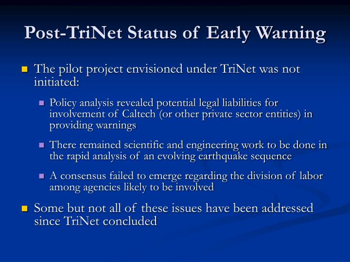 Post-TriNet Status of Early Warning