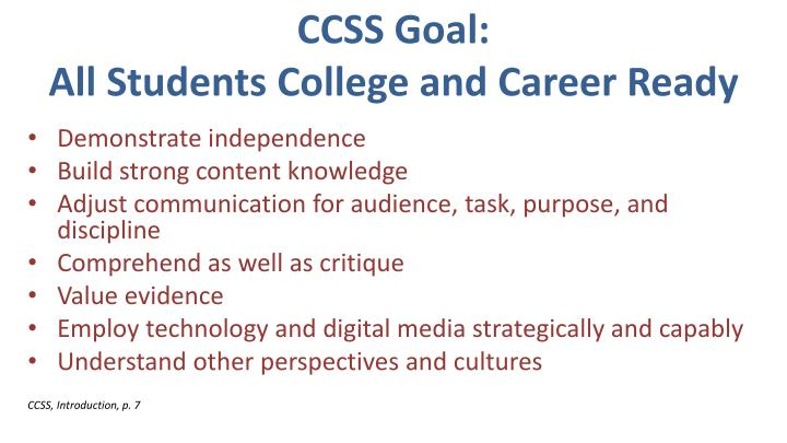 CCSS Goal:                                                         All Students College and Career Ready