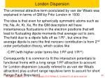 london dispersion