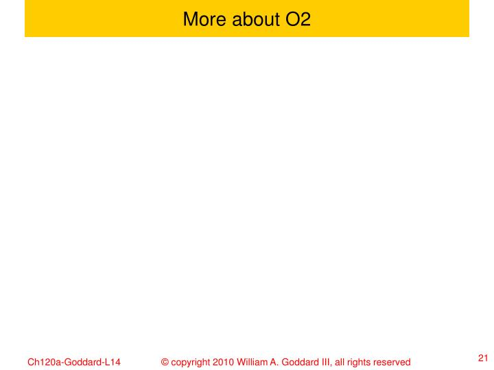 More about O2