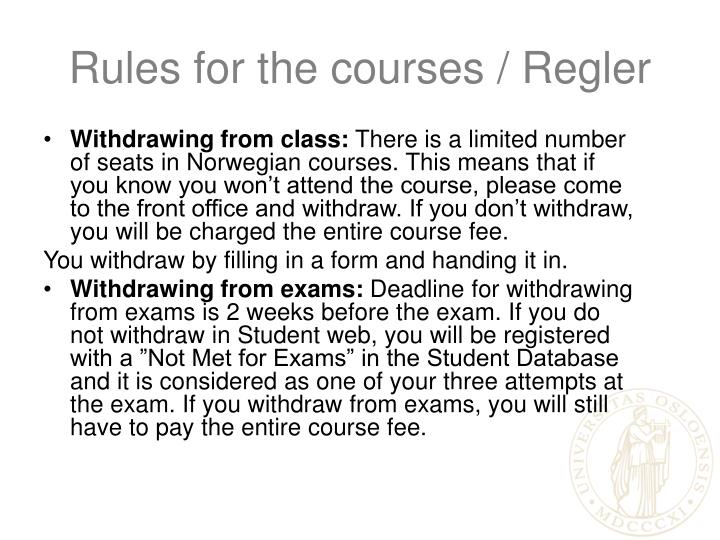 Rules for the courses / Regler
