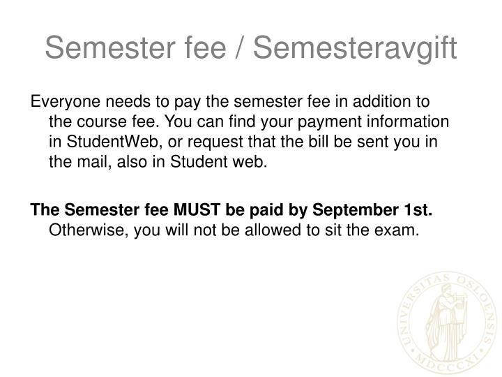Semester fee / Semesteravgift