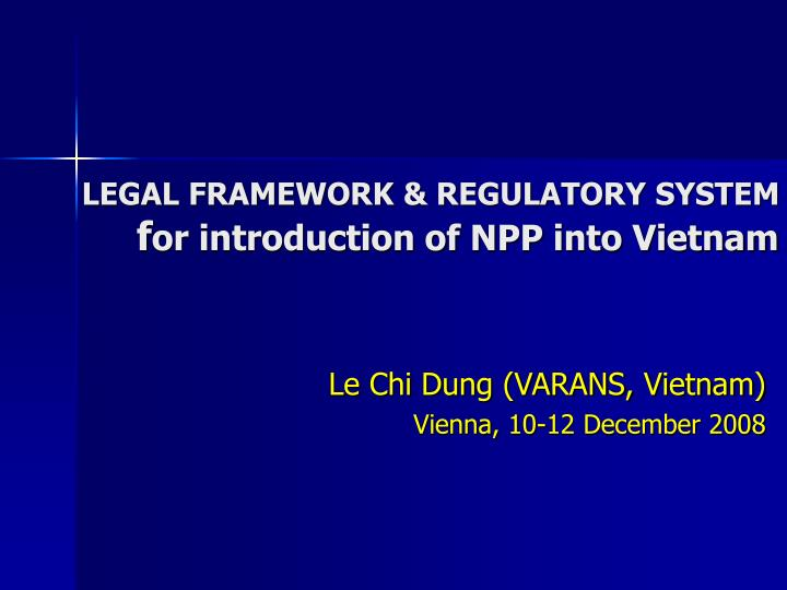 Legal framework regulatory system f or introduction of npp into vietnam