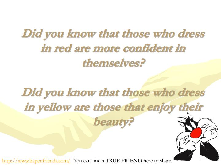 Did you know that those who dress in red are more confident in themselves?