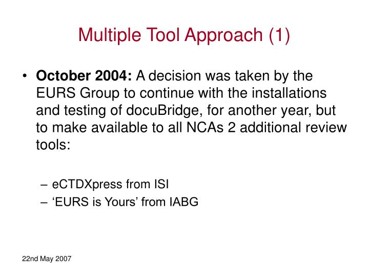 Multiple Tool Approach (1)