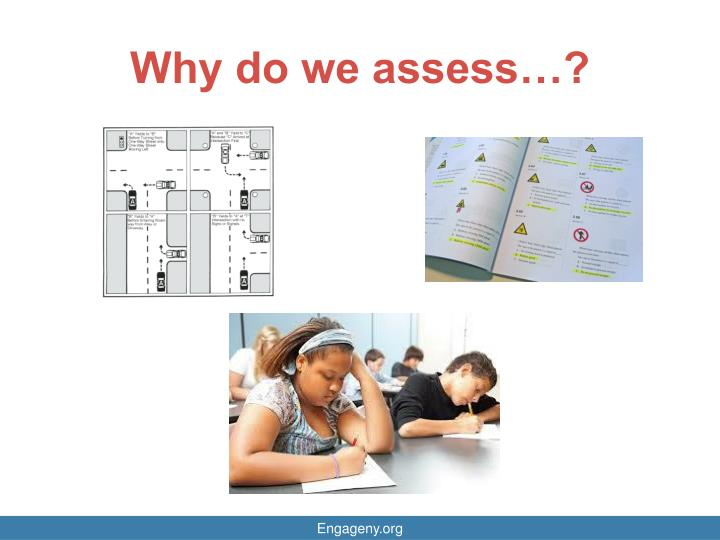 Why do we assess…?