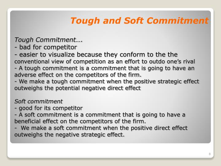 Tough and Soft Commitment