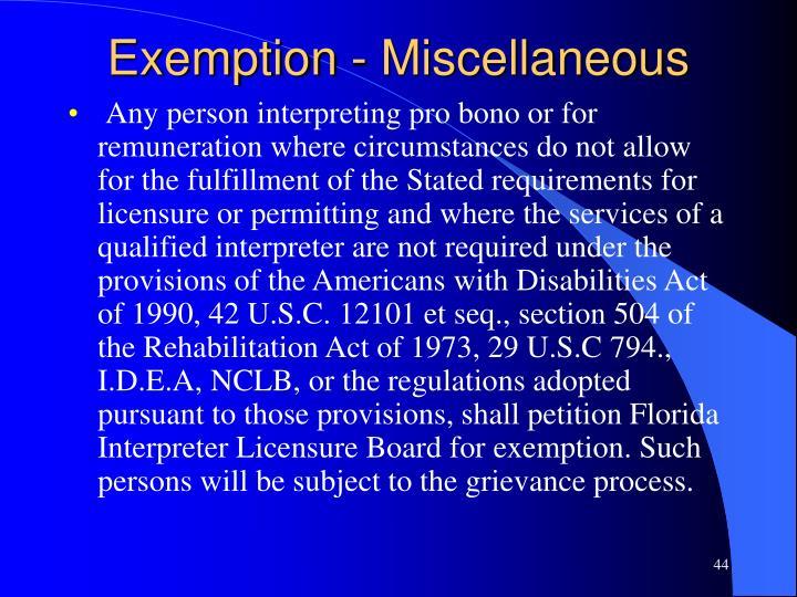 Exemption - Miscellaneous