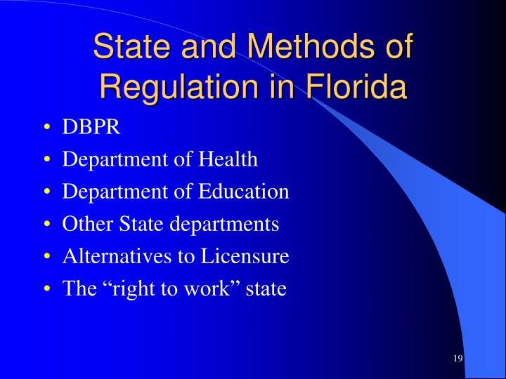 State and Methods of Regulation in Florida